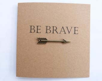Be Brave card. Encouragement card. Thinking of you card. Praying for you card. Inspirational card. Good luck card. Get well soon card. Arrow