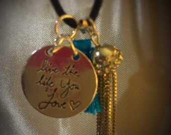 Live the Life you Love charm necklace