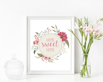 Floral Home Sweet Home Print, Home Decor, Home Sweet Home, Wall Decor, Instant Download, Floral Printable, Floral Home, Housewarming Gift