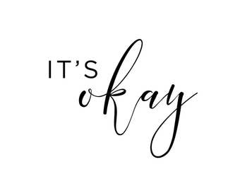 it's okay, quote, inspirational art, instant download, printable