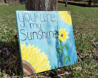 You are my sunshine, sunflower painting