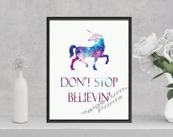 Don't Stop Believin' Print with watercolor Unicorn (8.5x11 Digital Print)