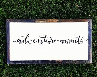 Adventure Awaits Sign, Wood Framed Adventure Sign, Calligraphy Sign, Travel Quote, Nursery Sign, Wedding Sign, Farmhouse Sign, Custom Sign