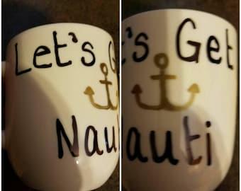 Let's Get Nauti mug