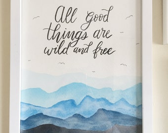 All Good Things are Wild and Free | Quote | Hand Lettered | Watercolor | Thoreau