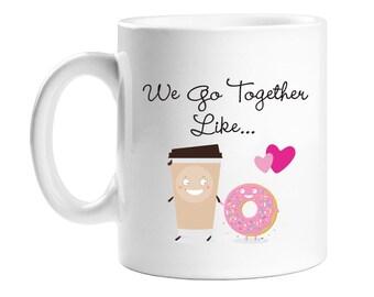 Coffee Mug - We Go Together Like... - WCM11OZ-ED3I