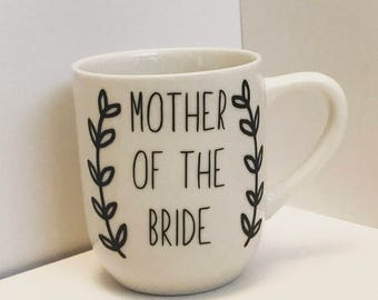 Mother Of The Bride Mug   Mother Of The Bride Gift   Mother's Day Gift   MOB Gift   MOB Mug