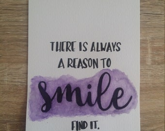 There is always a reason to Smile find it Print