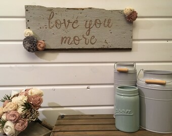 Home decor, wall decor, sign, barnwood sign, rustic sign, love you more