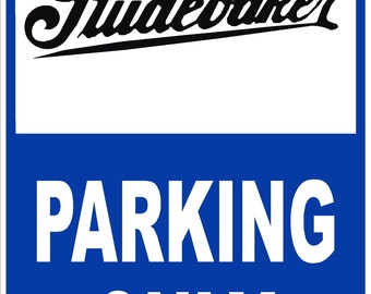STUDEBAKER Parking Only 12x18 Thick Aluminum Sign