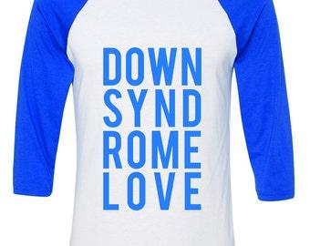 Down syndrome Love w/Definition - 3/4 Raglan shirt