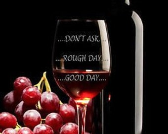 Good Day - Bad Day - Don't Even Ask funny wine glass - Gift for Coworker - Gift