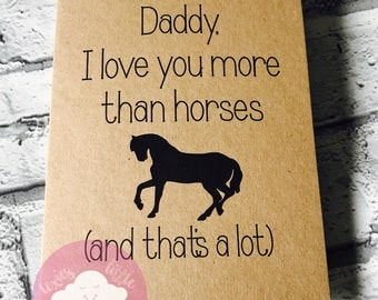 Father's Day card Daddy I love you more than horses fathers day