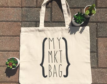 MY MKT BAG / Market Tote / Canvas Tote / Grocery Tote / Reusable Tote