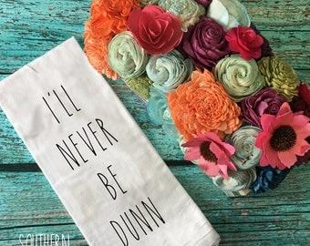 Rae Dunn Inspired Kitchen Towel I'll Never Be Dunn