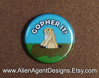 Go For It Pinback Button, Go For It Button, Go For It Pin, Go For It Badge, Go For It Magnet, Go For It Button Badge, Gopher Pinback Button