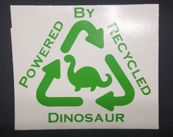 Powered By Recycled Dinosaur
