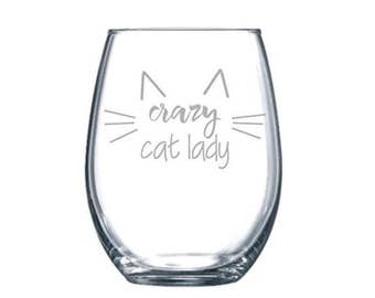 Crazy Cat Lady Funny Laser Etched Stemless Wine Glass - Perfect Gift  - 15oz