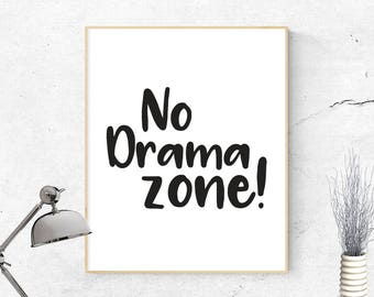 No drama zone! PRINTABLE ART, Instant download, Motivational wall art, Typography art print, Black and white, Home décor, Office decor