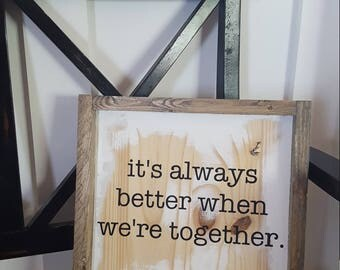 Its always better when we are together | Farmhouse Sign | Farmhouse Decor | Rustic Decor | Rustic Sign | Rustic | Wood Sign | Framed Sign |
