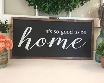 It's so good to be home wood sign / handmade / woodsign / home decor / wall decor