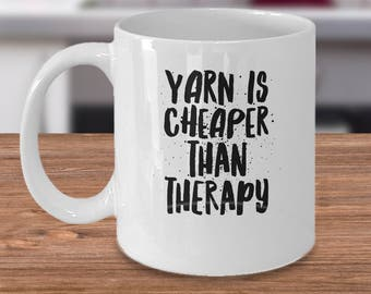 Crocheting Coffee Mug - Funny Gift For Crocheter - Crochet Gift Under 20 - Yarn Is Cheaper Than Therapy