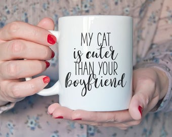 My Cat Is / Cats Are Cuter Than Your Boyfriend Mug Gift Boxed Crazy Cat Lady Cat Lover Best Friend Gift Stocking Filler
