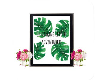 Oh darling let's be adventurers print