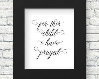 For this Child I have Prayed - Simple and Modern Scripture Quote 8x10 Art Print for Nursery, Bedroom, or Playroom Decor