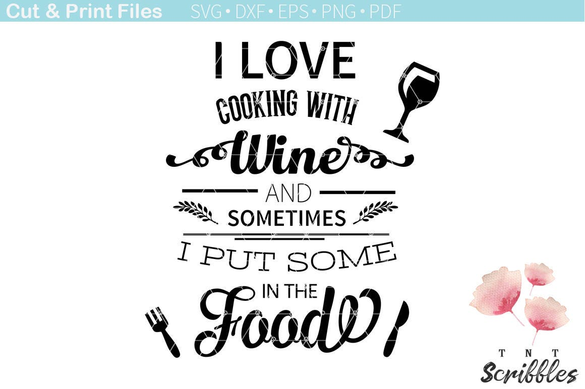 Wine Love Quotes I Love Cooking With Wine Cutting File  Svg Kitchen Quotes  Cook