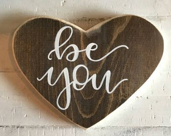 Heart shaped, be you, rustic, farmhouse style, distressed heart home decor