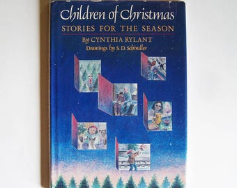 Children of Christmas - Stories for the Season by Cynthia Rylant - Drawings by S. D. Schindler - Children's Book  1987 - Christmas