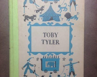 Tyler Toby or Ten Weeks With a Circus by James Otis 1958