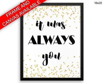 It Was Always You Printed  Poster It Was Always You Framed It Was Always You Love Art It Was Always You Love Print It Was Always You Canvas
