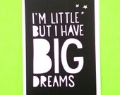 I'm Little But I Have Big Dreams Inspirational Quote Magical Words Illustrated Waterproof Vinyl Sticker