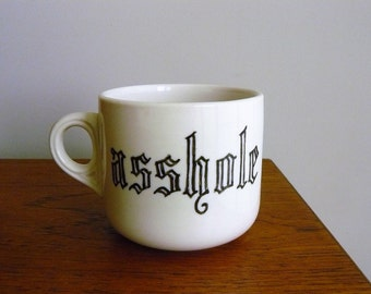 Asshole hand painted vintage china mug recycled humor sweary cuppa decor display