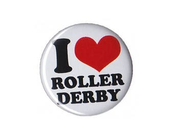 """I Love Roller Derby Button Badge Pinback 1"""", 1.25"""" or 2.25"""" pin"""