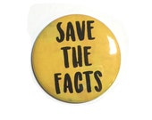 Save the Facts Pin or Mag...