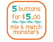 FIVE monster buttons - mix and match