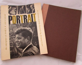 Vintage Hardcover Book, Portrait the Emergence of John F Kennedy, An Intimate Family Chronicle by Jacques Lowe, 1961 edition w dust jacket
