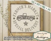 Farmers Market SVG - kitchen svg - Special Delivery svg - old truck svg -  - Commercial Use Allowed -  svg, dfx, png, jpg