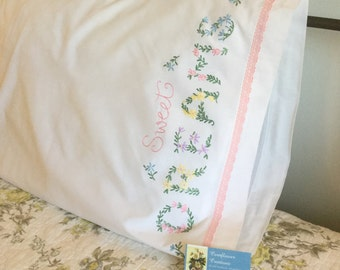 Sweet Dreams - Hand Embroidered Pillow Case - Floral Words - Vintage Style Pillowcase