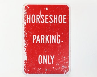 Vintage Sign, Horseshoe Parking Only