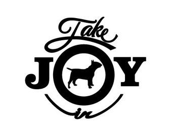 Take Joy In Dog Bull Terrier Decal