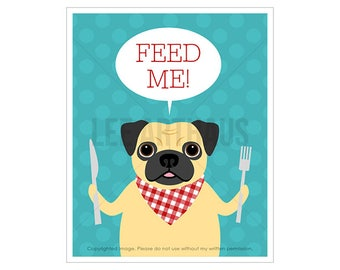 72D Dog Print - Feed Me Print - Hungry Pug Wall Art - Pug Print - Funny Dog Wall Art - Pug Prints - Pug Drawing - Inspirational Quotes