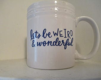 Let's Be Weird & Wonderful White Mug Coffee Cup Home Decor Gift Jenuine Crafts