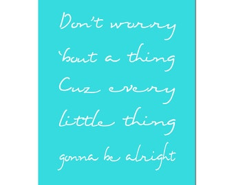 Don't Worry 'Bout A Thing Bob Marley Quote Print Bob Marley Wall Art Inspirational Quote Bob Marley Decor - CHOOSE YOUR COLORS