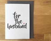 for the husband card  - birthday card - wedding card - valentines card - husband
