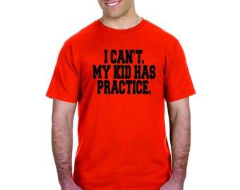custom shirts for baseball dad i cant my kid has practice baseball adult shirt - Baseball Shirt Design Ideas