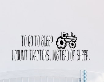 To go to sleep I count tractors instead of sheep Vinyl Decal - Nursery Decor - Childrens Wall Decal - Vinyl Sticker - Tractors